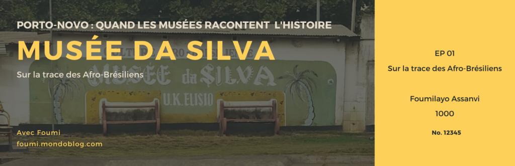 Musée da Silva Sur la trace des afro-brésiliens de Porto-Novo avec Foumilayo Assanvi
