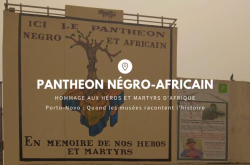 Article : Le Panthéon : hommage aux héros et martyrs d'Afrique