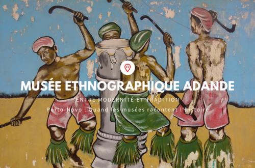 Article : Musée Alexandre Adandé : l'ethnographie entre tradition et modernité