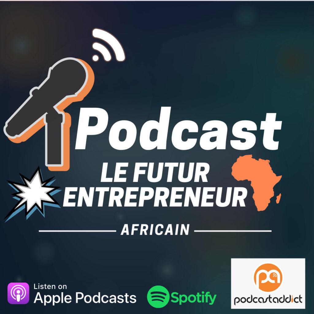Le futur entrepreneur africain podcasts africains à écouter en Afrique