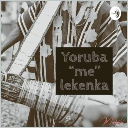 Yoruba Ma Lekenka podcasts africains à écouter en Afrique