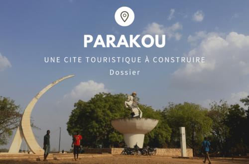 Article : Parakou, une cité touristique à construire